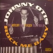 Otis, Johnny 'Rock Me Baby: The Mercury & Peacock Sides 1951-55' CD