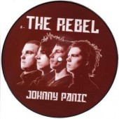 Johnny Panic 'The Rebel' – Picture Disc 7""