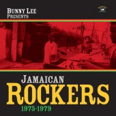 V.A. 'Bunny Lee Presents – Jamaican Rockers 1975-1979' LP