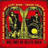 Bang Bang Band Girl One Lady Band / Trash Colapso & His One Man Band 'One Foot On Death Road'  LP ltd. red vinyl