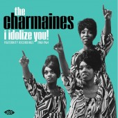 Charmaines 'I Idolize You! Fraternity Recordings 1960-1964'  LP