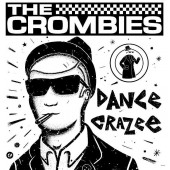 Crombies 'Dance Crazee'  LP ltd. white marbled vinyl
