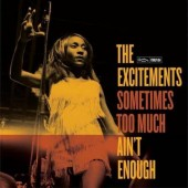 Excitements 'Sometimes Too Much Ain't Enough'  CD