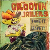 Groovin' Jailers 'Take It Or Leave It'  CD