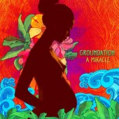 Groundation 'A Miracle'  2-LP + mp3