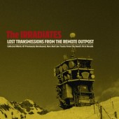 Irradiates ‎'Lost Transmissions From The Remote Outpost'  LP