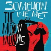 Meow Meows 'Somehow We Met'  LP