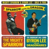 Mighty Sparrow & Byron Lee 'Only A Fool'  LP