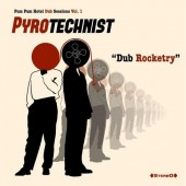 Pyrotechnist 'Dub Rocketry'  CD