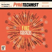 Pyrotechnist 'Fire Crackers' LP+mp3
