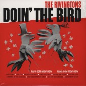 Rivingtons 'Doing The Bird'  LP