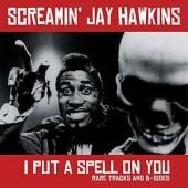Hawkins, Screamin' Jay 'I Put A Spell On You – Rare Tracks & B-Sides'  LP