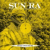 Sun Ra 'Early Singles 1955-1962'  2-LP
