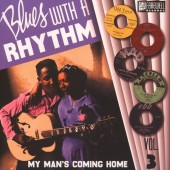 V.A. 'Blues With A Rhythm Vol. 3 'My Man's Coming Home''  10""