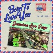 V.A. 'Born to Love You: Jamaican Love Songs'  LP