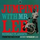 "V.A. 'Jumping With Mr Lee: Reggae Classics From The Vault Of Bunny ""Striker"" Lee'  LP"