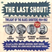 V.A. 'The Last Shout! – Twilight Of The Blues Shouters 1954-1962'  2-LP