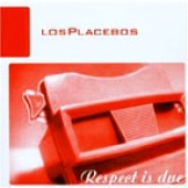 Los Placebos 'Respect Is Due' CD