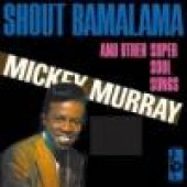 Murray, Mickey 'Shout Bamalama'  CD