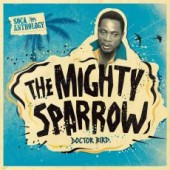 Mighty Sparrow 'Doctor Bird – The Soca Anthology'  2-CD+DVD