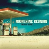 Moonshine Reunion 'Tired Of Drivin''  CD