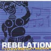 Rebelation  'Yo Swing Dat Mama'  CD