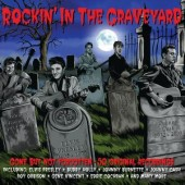 V.A. 'Rockin' In The Graveyard – Gone But Not Forgotten'  2-CD