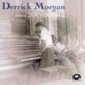 Morgan, Derrick 'Ska Vol. 2' CD  back in stock!