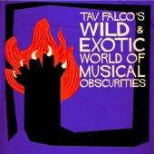 V.A. 'Tav Falco's Wild & Exotic World Of Musical Obscurities'  CD