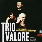 Trio VAlore 'Return Of The Iron Monkey'  CD