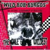 Burgos, Wild Bob 'The Call Of The Wildest'  7""
