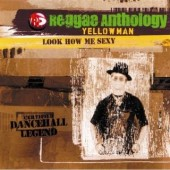 Yellowman 'Look How Me Sexy : Reggae Anthology'  2-LP