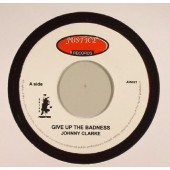 Clarke, Johnny 'Give Up The Badness' + 'Version'  7""