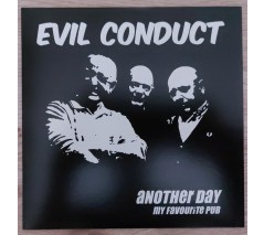 Evil Conduct ‎'Another Day' + 'My Favourite Pub'  7""