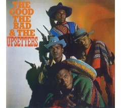 Upsetters ‎'The Good, The Bad And The Upsetters' LP
