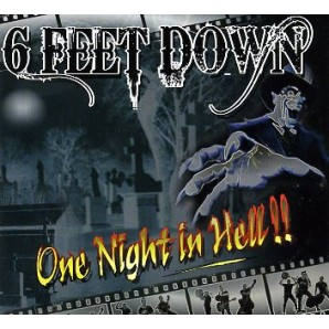 6 Feet Down 'One Night In Hell'  CD