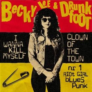 "Becky Lee & Drunkfoot 'I Wanna Kill Myself' + 'Clown Of The Town'  7"""