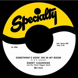 "Daddy Cleanhead 'Something's Goin' On In My Room' + Jimmy Liggins 'Saturday Nite Boogie Woogie Man'  7"""