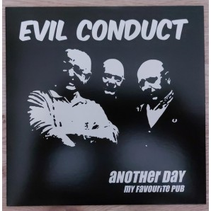 """Evil Conduct 'Another Day' + 'My Favourite Pub'  7"""""""