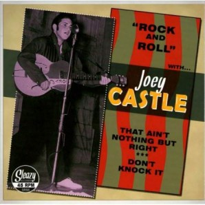 """Castle, Joey 'That Ain't Nothing But Right' + 'Don't Knock It'  7"""""""