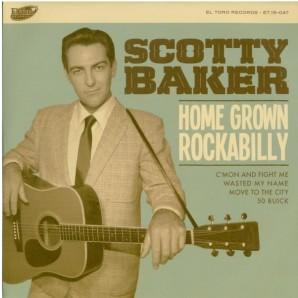 """Baker, Scotty 'Home Grown Rockabilly'  7"""""""