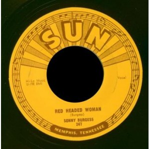 """Burgess, Sonny 'Red Headed Woman' + 'We Wanna Boogie'  7"""""""