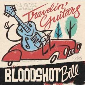 "Bloodshot Bill 'Travelin' Guitars'  7"""