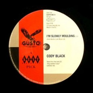 """Black, Cody 'I'm Slowly Moulding' + Roosevelt Matthews with Billy Ball & Upsetters 'You Got Me Diggin' You'  7"""""""