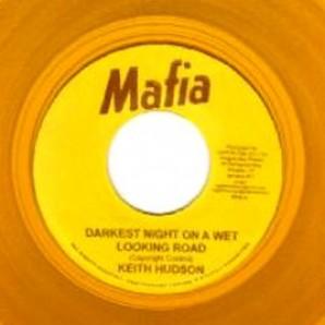 "Hudson, Keith 'Darkest Night On A Wet Looking Road' + 'Version'  Jamaika 7"""