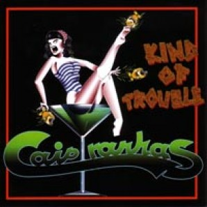 Caipyranhas 'Kind Of Trouble'  CD