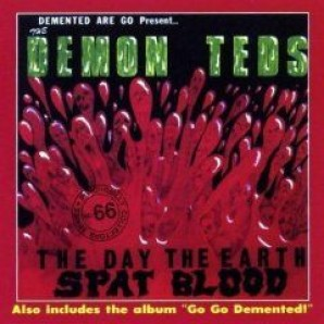 Demented Are Go 'The Day The Earth Spat Blood + Go Go Demented'  CD
