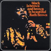 Brown, Ruth - 'Black Is Brown And Brown Is Beautiful'  CD