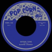 Church, Eugene '16 Tons' + Titus Turner 'Coralee'  7""