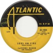 """Baker, Laverne 'Soul On Fire' + 'How Could I Leave A Man Like That'  7"""""""